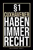 Kalender 2021 Cuxhaven: Jahreskalender 2021 Cuxhavenerin mit Humor als Geschenk Cuxhaven mit dem Spruch §1 Cuxhavener haben immer Recht / ca. DIN A5 - ... / Terminkalender für Bewohner Cuxhavens