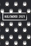 Kalender 2021: Pinguin Figur Muster Taschenkalender und Organizer für 2021 zum Planen und Organisieren von Terminen - Wochenplaner von Januar bis ... Mit Jahresübersicht, Geburtstagsplan & Ferien