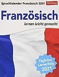 Sprachkalender Französisch - lernen leicht gemacht - Tagesabreißkalender 2021 mit Grammatik - und Wortschatztraining, humorvoll illustriert - ... oder Aufhängen - Format 12,5 x 16 cm