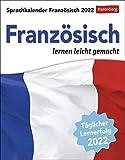Sprachkalender Französisch - lernen leicht gemacht - Tagesabreißkalender 2022 mit Grammatik - & Wortschatztraining - zum Aufstellen oder Aufhängen - 12,5 x 16 cm