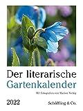 Der literarische Gartenkalender 2022: Mit Fotografien von Marion Nickig