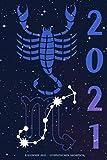 Kalender 2021 - Sternzeichen Skorpion: Kalender mit Sternzeichen | Wochenplaner mit 70 Seiten | 15,24 cm X 22,86 cm ( 6 X 9 Inches )