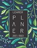 Lehrerplaner 2021-2022: A4 Lehrerkalender und Kalender für das neue Schuljahr 2021/2022 | Januar 2021 - Juli 2022 | Schulplaner 2021 - 2022 als Lehrer Geschenk