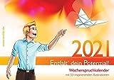 entfalt®-Kalender 2021: Entfalt' dein Potenzial!: Wochenspruchkalender mit inspirierenden Bildern