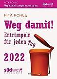 Weg damit! 2022 Tagesabreißkalender. Entrümpeln für jeden Tag
