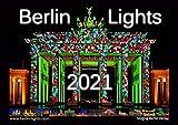 Berlin Lights Kalender 2021 - Eine Hauptstadt im farbigen Lichtermeer: Der Kalender zu den Lichterfesten Berlin leuchtet und Festival of lights