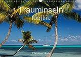 Trauminseln Karibik Christian Heeb (Wandkalender 2021 DIN A3 quer)