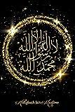 Notizbuch für Muslime: Notizheft, Planer, Journal, Tagebuch und Geschenk für Muslime  120 linierte Seiten   Arabische islamische Kalligraphie - Schahada