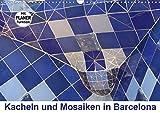 Kacheln und Mosaiken in Barcelona (Wandkalender 2021 DIN A3 quer)