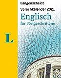 Langenscheidt Sprachkalender Englisch für Fortgeschrittene 2021: Abbreißkalender: Tagesabreißkalender