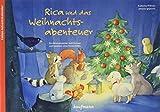 Rica und das Weihnachtsabenteuer. Ein Folien-Adventskalender zum Vorlesen und Gestalten eines Fensterbildes (Adventskalender mit Geschichten für Kinder: Ein Buch zum Vorlesen und Basteln)