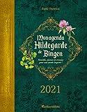 Mon agenda Hildegarde de Bingen 2021 (LES MILLESIMES): Remèdes, plantes et cristaux pour une année inspirée !