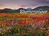 Blumenmeer - Landschaften in voller Blüte, Kalender 2021, Wandkalender im Querformat (45x33 cm) - Landschaftskalender / Naturkalender