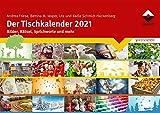 Der Tischkalender 2021: Bilder, Rätsel, Sprichworte und mehr