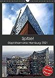 Spitze! Elbphilharmonie Hamburg 2021 (Wandkalender 2021 DIN A3 hoch)