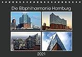 Die Elbphilharmonie Hamburg (Tischkalender 2021 DIN A5 quer)