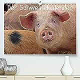 Der Schweinekalender (Premium, hochwertiger DIN A2 Wandkalender 2022, Kunstdruck in Hochglanz)