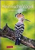 Heimische Vögel Kalender 2021: Wochenplaner, 53 Blatt mit Wochenchronik