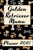 GOLDEN RETRIEVER MAMA Planer 2021: Kalender Hunde Terminplaner | Hundemama Terminkalender Wochenplaner, Monatsplaner & Jahresplaner für Hundefrauchen ... Studium & Beruf | Geschenk für Hundefreun