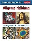 Allgemeinbildung Wissenskalender 2022 - Tagesabreißkalender zum Aufstellen oder Aufhängen - mit spannenden Fragen und Erläuterungen - 12,5 x 16 cm: Das tägliche Wissens-Quiz. Wissenskalender