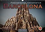 Barcelona - Faszinierende Architektur (Wandkalender 2021 DIN A3 quer)