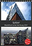 Spitze! Elbphilharmonie Hamburg 2021 (Tischkalender 2021 DIN A5 hoch)