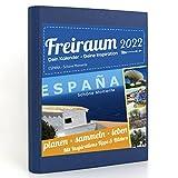 Freiraum-Kalender modern | ESPAÑA - Schöne Momente, Buchkalender 2022, Organizer (15 Monate) mit Inspirations-Tipps und Bildern, DIN A5