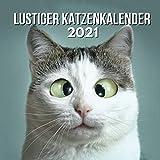 Lustiger Katzenkalender 2021: Geschenke für Katzenliebhaber, Lustige Geschenke für Katzenfreunde