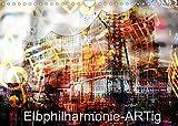 Elbphilharmonie-ARTig (Wandkalender 2022 DIN A4 quer)