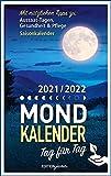Mondkalender: 2022/2023 Tag für Tag: 2021/2022 Tag für Tag
