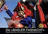 BASLER FASNACHT – Faszinierendes, schweizerisch regionales Brauchtum.CH-Version (Wandkalender 2021 DIN A4 quer)