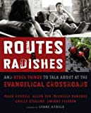 Routes and Radishes: And Other Things to Talk about at the Evangelical Crossroads (English Edition)