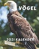 Kalender Vögel 2021: Montag bis Sonntag Monatskalenderbuch 2021 mit Bildern schöner Vögel