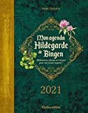 Mon agenda Hildegarde de Bingen 2021 (LES MILLESIMES)