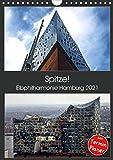 Spitze! Elbphilharmonie Hamburg 2021 (Wandkalender 2021 DIN A4 hoch)