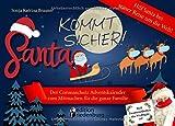 Santa kommt sicher! Der Coronaschutz Adventskalender zum Mitmachen für die ganze Familie - Hilf Santa bei seiner Reise um die Welt!: Weil Zusammenhalten das Wichtigste ist!