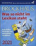Brockhaus Was so nicht im Lexikon steht Tagesabreißkalender 2021 - Tischkalender zum Aufstellen oder Aufhängen - mit kuriosen und verblüffenden ... Histörchen und merkwürdige Geschichten