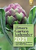 Ulmers Gartenkalender 2021: Aussaattage nach Mondphasen. Leckere Rezeptideen. Saat,- Pflanz- und Erntetabelle