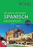 PONS Der große Sprachkurs Spanisch: Erfolgreich vom Anfänger zum Profi! Großes Lernbuch mit 352 Seiten plus Audio CD mit über 250 min. Hörtraining.: ... mit über 250 Minuten Hörtraining auf MP3-CD