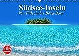 Südsee-Inseln. Von Fidschi bis Bora Bora (Wandkalender 2022 DIN A3 quer)