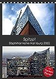 Spitze! Elbphilharmonie Hamburg 2022 (Tischkalender 2022 DIN A5 hoch)