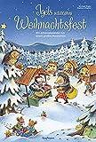 Igels schönstes Weihnachtsfest. Ein Adventskalender mit einem großen Fensterbild (Adventskalender mit Geschichten für Kinder: Ein Buch zum Vorlesen und Basteln)