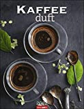 Kaffeeduft Kalender 2022 - Duft-Kalender - Wandkalender mit Monatskalendarium - Planer mit Platz zum Eintragen - 12 Farbfotos - 30 x 39 cm