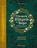 Mon agenda Hildegarde de Bingen 2022: Remèdes, plantes et critaux pour une année inspirée !