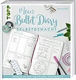 Mein Bullet Diary selbstgemacht. So wird dein Kalender zum Kreativbuch: Das Prinzip hinter dem Organisationswunder einfach und umfassend erklärt, damit das persönliche Bullet-Diary gelingt