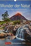 Wunder der Natur Kalender 2021: Wochenplaner, 53 Blatt mit Zitaten und Wochenchronik
