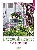 Literaturkalender Gartenlust 2022: Literarischer Wochenkalender * 1 Woche 1 Seite * literarische Zitate und Bilder * 24 x 32 cm
