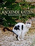 Kackende Katzen Kalender 2022: Lustiger Katzen Kalender für Katzenliebhaber. Jeden Monat ein neues amüsantes Katzenfoto