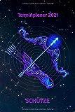 Terminplaner 2021 Schütze: Sternzeichen Schütze Jahresplaner und Kalender von Januar bis Dezember 2021 mit Ferien, Feiertagen und Monatsübersicht - Organizer und Zeitplaner für 1 Jahr