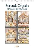 Barock Orgeln, Königinnen der Instrumente (Wandkalender 2021 DIN A4 hoch)
